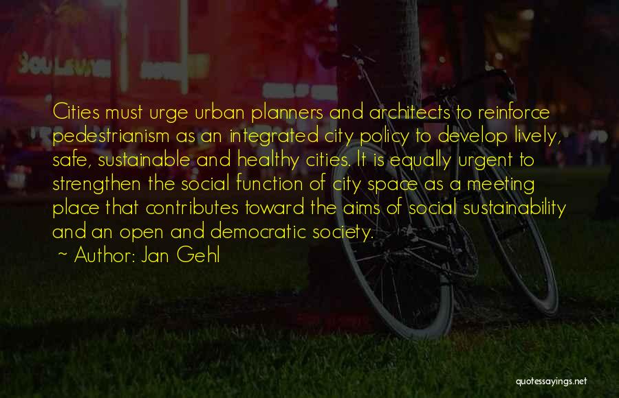 Safe Space Quotes By Jan Gehl