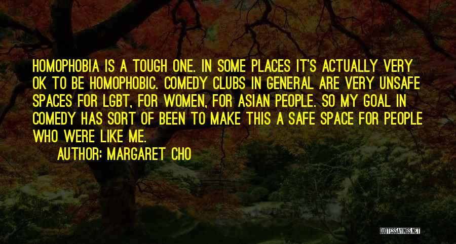 Safe Space Quotes By Margaret Cho