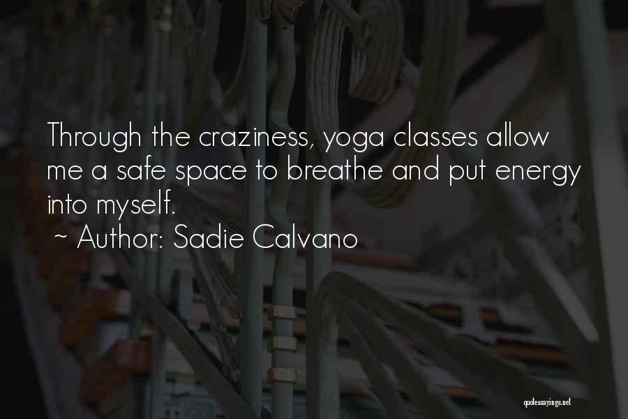 Safe Space Quotes By Sadie Calvano