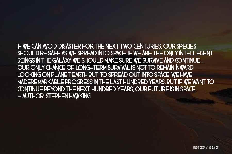Safe Space Quotes By Stephen Hawking