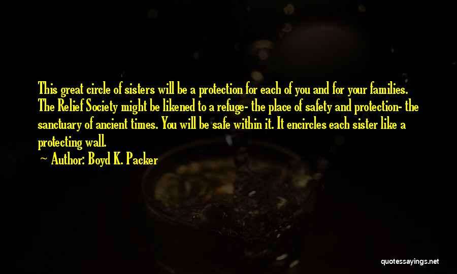Safety And Protection Quotes By Boyd K. Packer