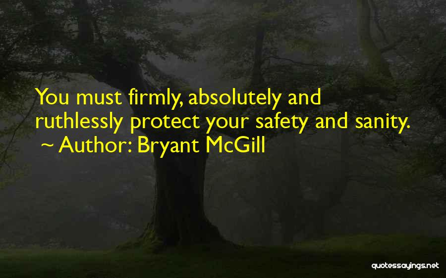 Safety And Protection Quotes By Bryant McGill