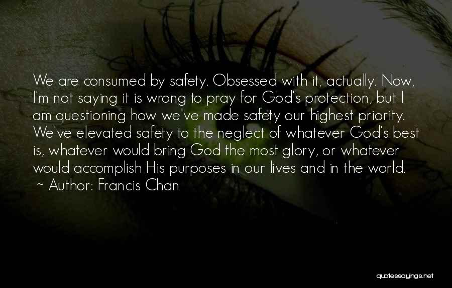 Safety And Protection Quotes By Francis Chan