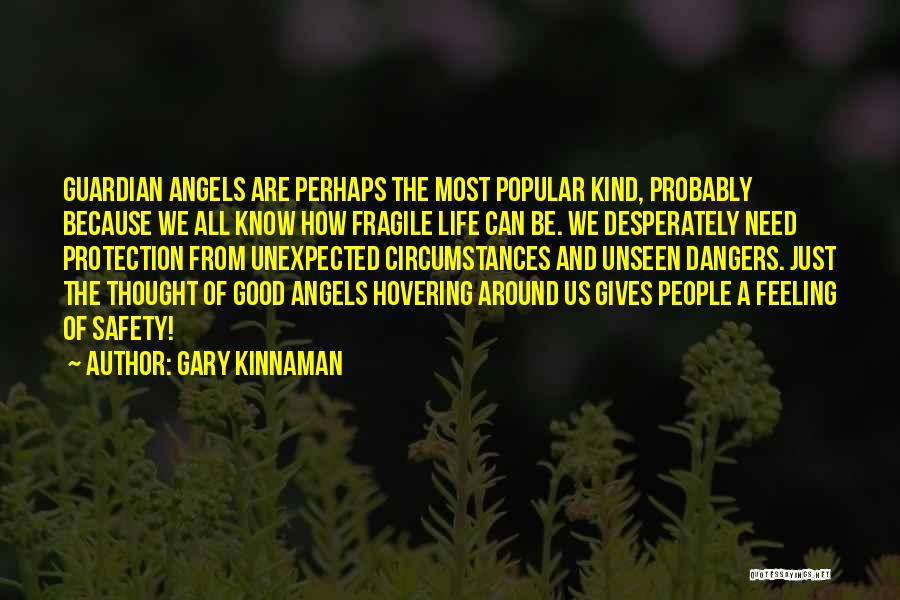 Safety And Protection Quotes By Gary Kinnaman
