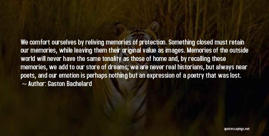 Safety And Protection Quotes By Gaston Bachelard