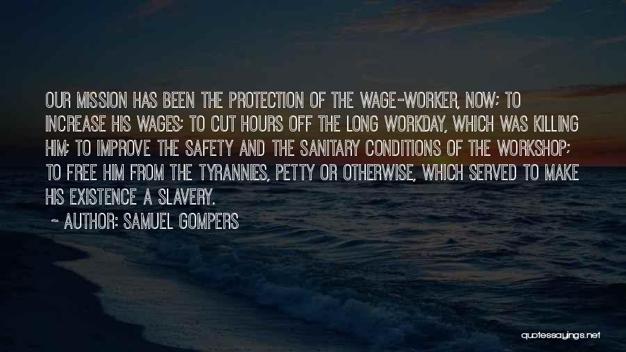 Safety And Protection Quotes By Samuel Gompers