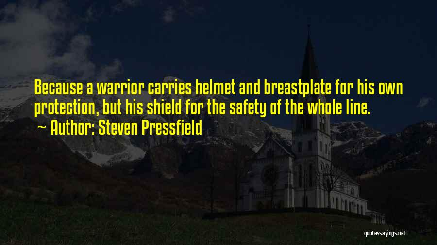 Safety And Protection Quotes By Steven Pressfield