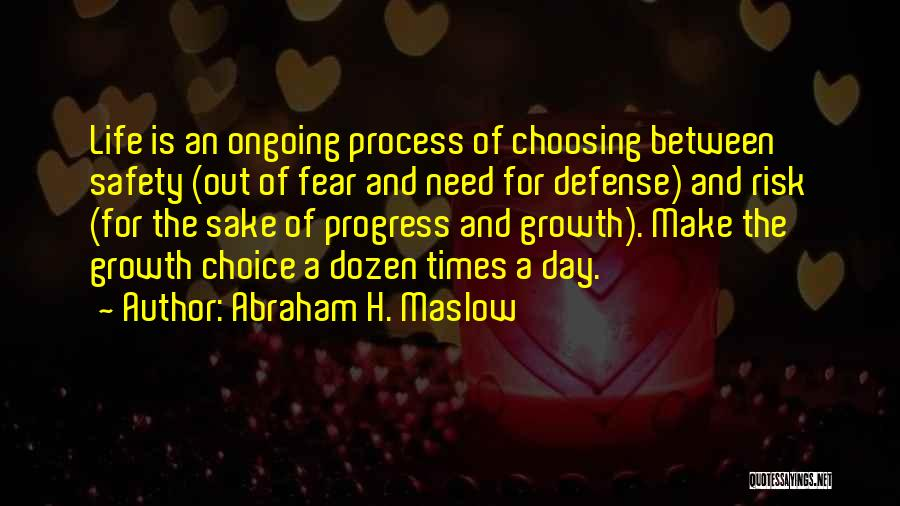 Safety And Risk Quotes By Abraham H. Maslow