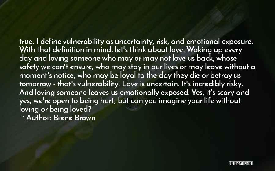 Safety And Risk Quotes By Brene Brown