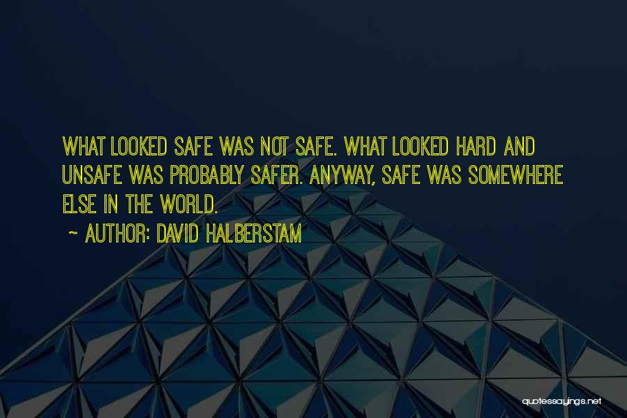 Safety And Risk Quotes By David Halberstam