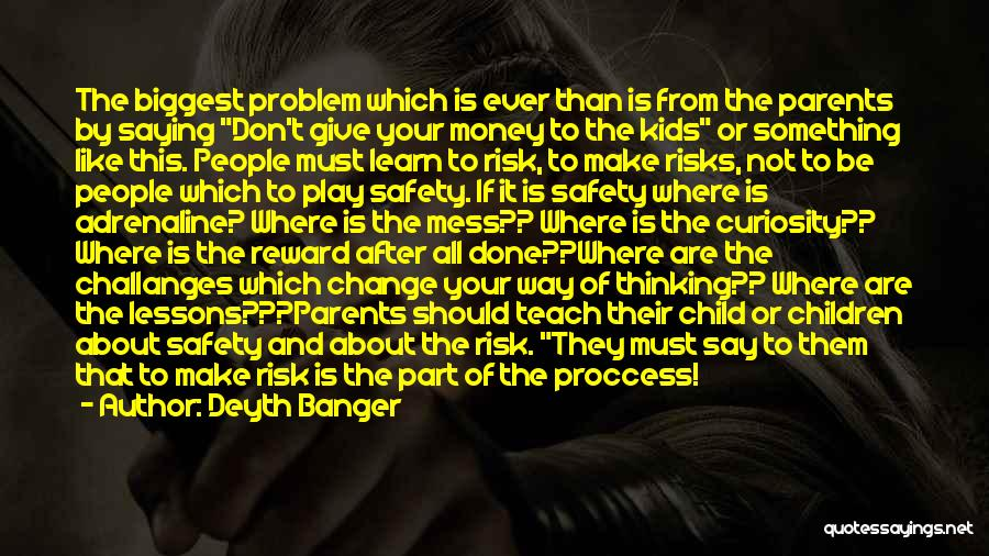 Safety And Risk Quotes By Deyth Banger
