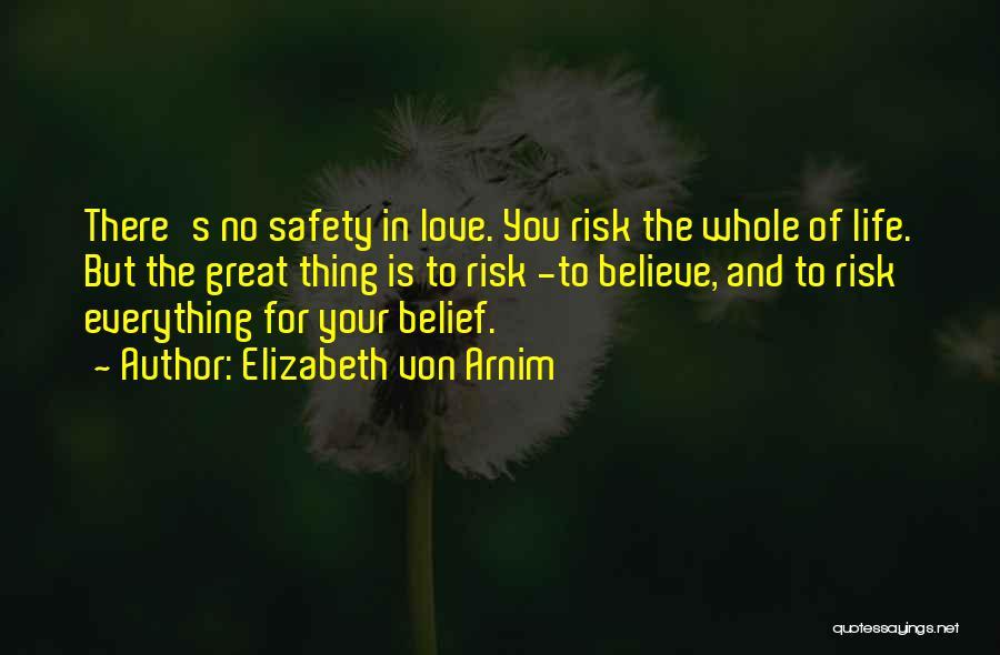 Safety And Risk Quotes By Elizabeth Von Arnim