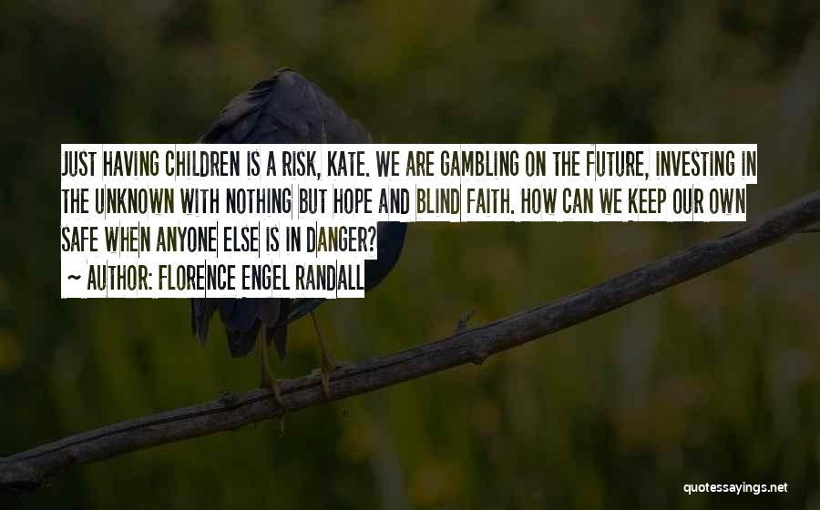 Safety And Risk Quotes By Florence Engel Randall