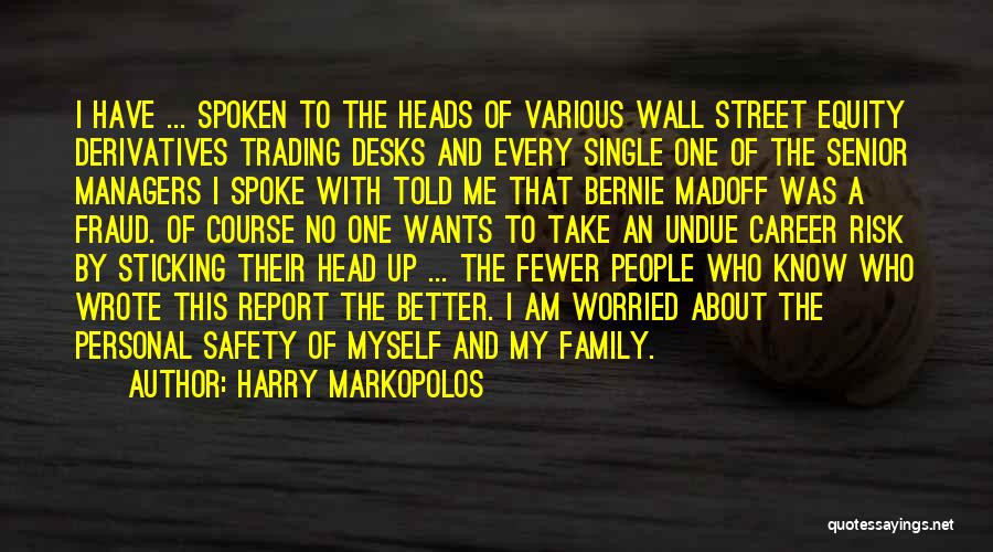 Safety And Risk Quotes By Harry Markopolos
