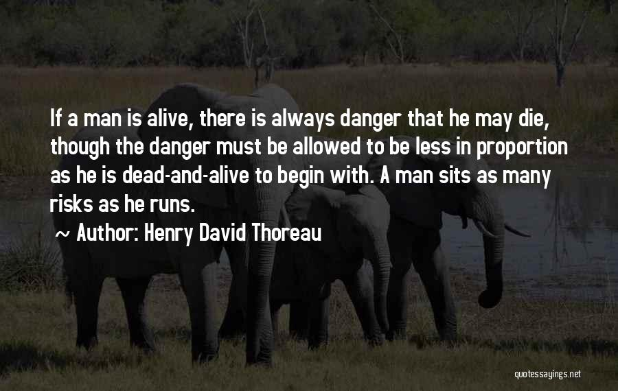 Safety And Risk Quotes By Henry David Thoreau