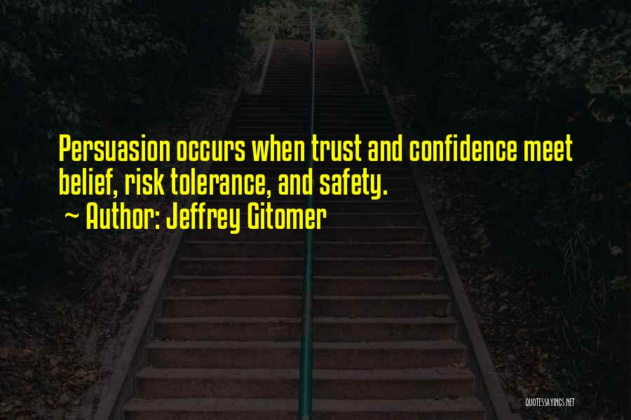 Safety And Risk Quotes By Jeffrey Gitomer
