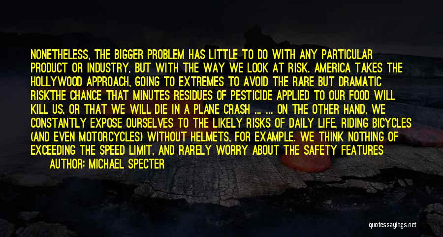 Safety And Risk Quotes By Michael Specter