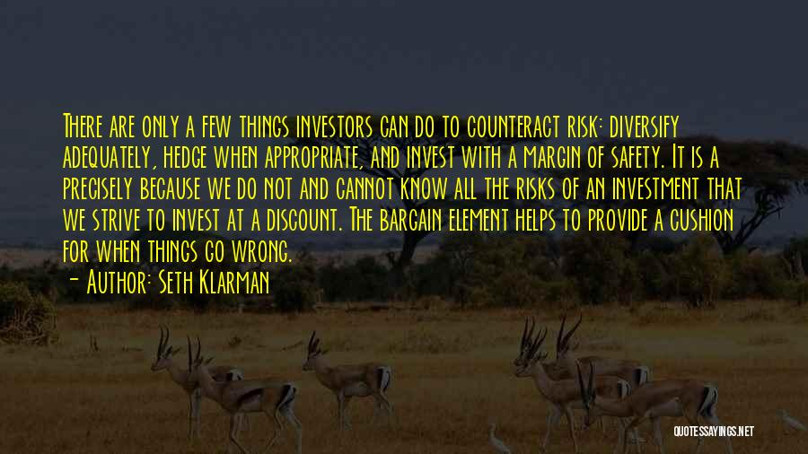 Safety And Risk Quotes By Seth Klarman