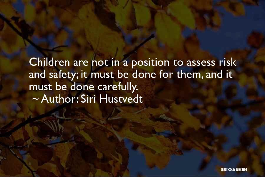 Safety And Risk Quotes By Siri Hustvedt