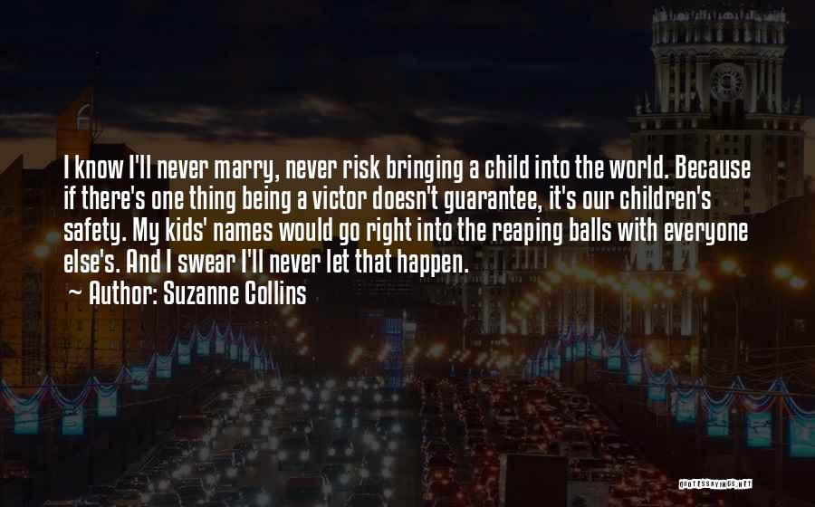 Safety And Risk Quotes By Suzanne Collins