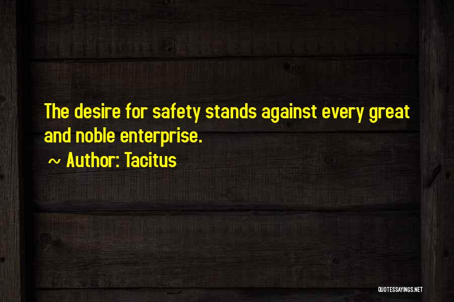 Safety And Risk Quotes By Tacitus