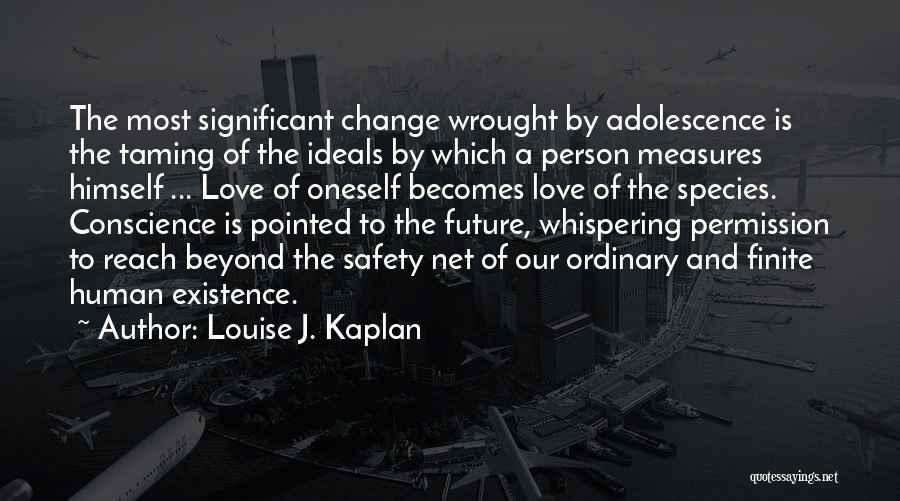 Safety Measures Quotes By Louise J. Kaplan