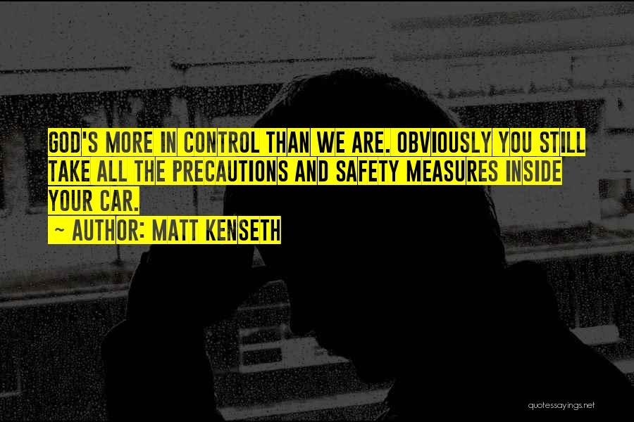 Safety Measures Quotes By Matt Kenseth
