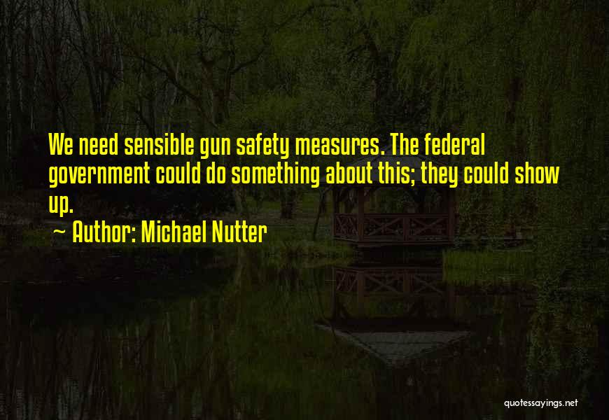 Safety Measures Quotes By Michael Nutter