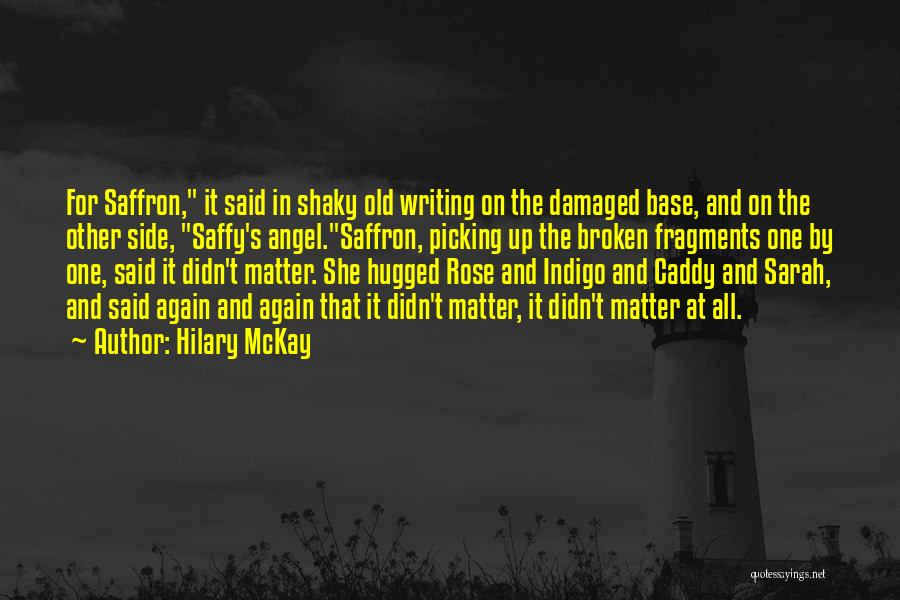 Saffy's Angel Quotes By Hilary McKay