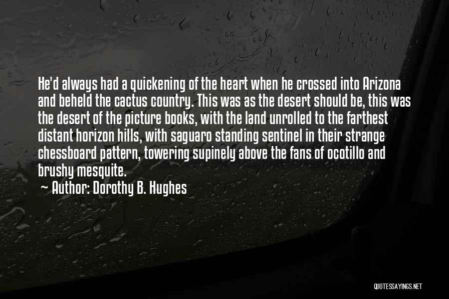 Saguaro Cactus Quotes By Dorothy B. Hughes