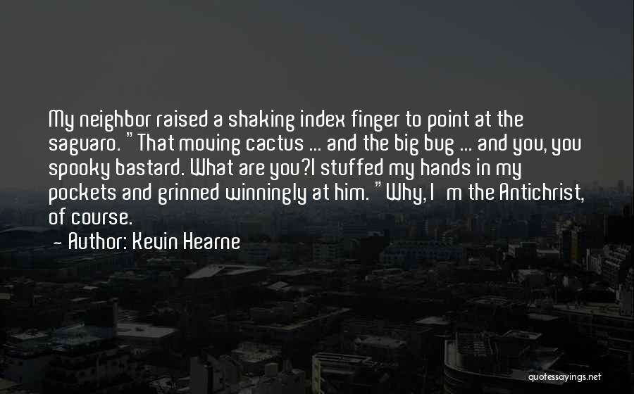 Saguaro Cactus Quotes By Kevin Hearne