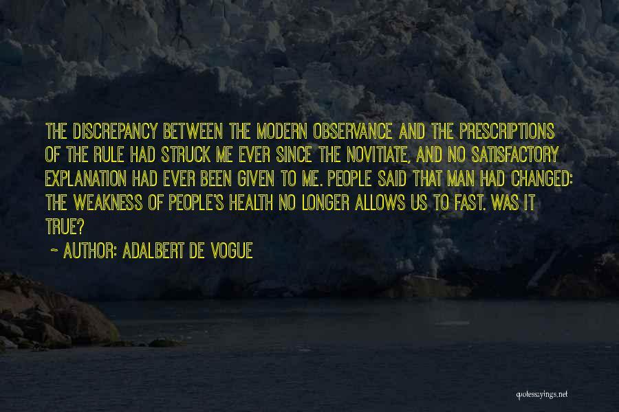 Said No Man Ever Quotes By Adalbert De Vogue