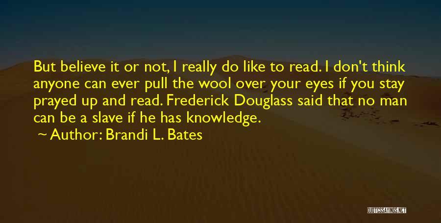 Said No Man Ever Quotes By Brandi L. Bates