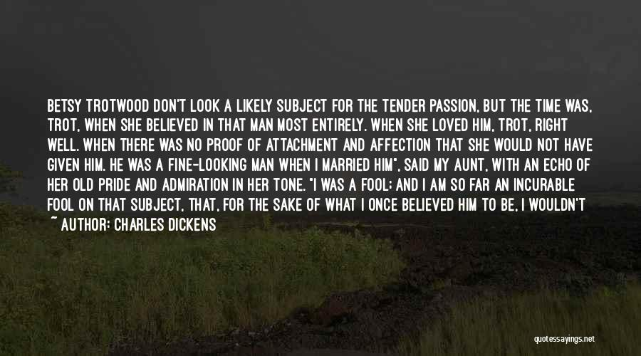 Said No Man Ever Quotes By Charles Dickens