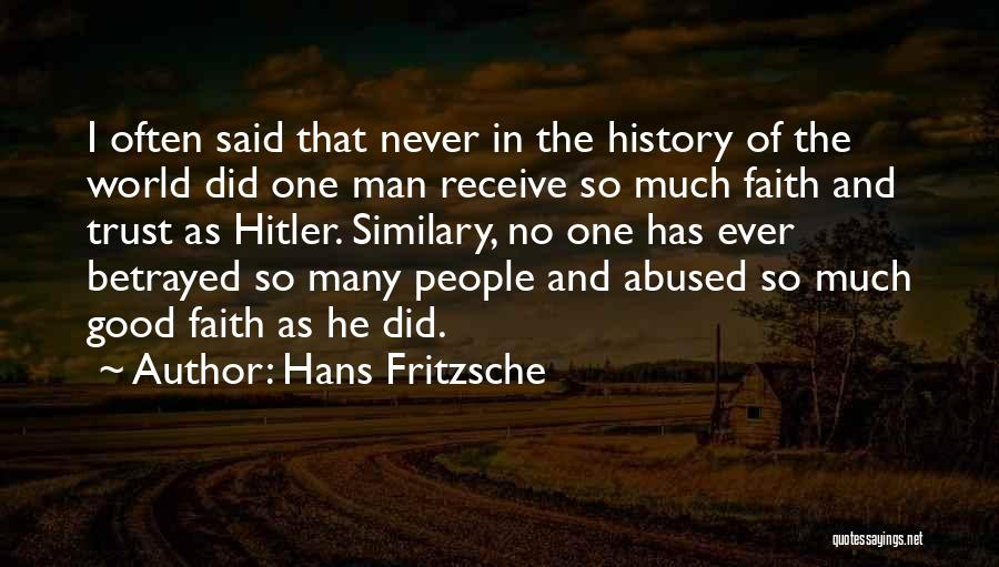 Said No Man Ever Quotes By Hans Fritzsche