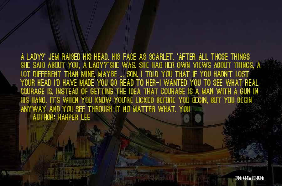 Said No Man Ever Quotes By Harper Lee