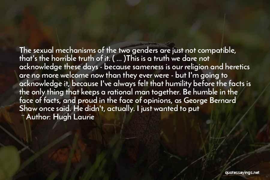 Said No Man Ever Quotes By Hugh Laurie