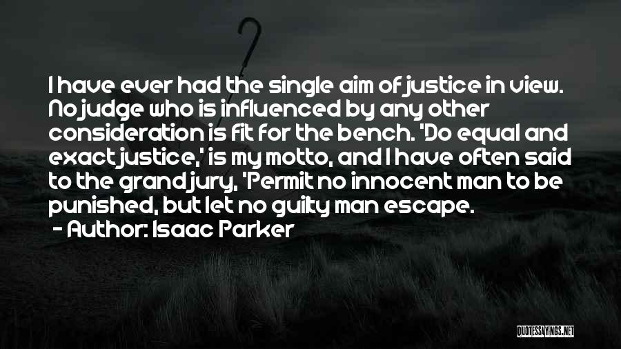 Said No Man Ever Quotes By Isaac Parker