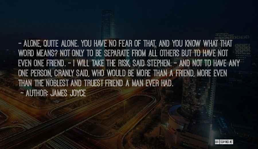 Said No Man Ever Quotes By James Joyce