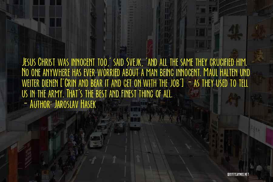 Said No Man Ever Quotes By Jaroslav Hasek