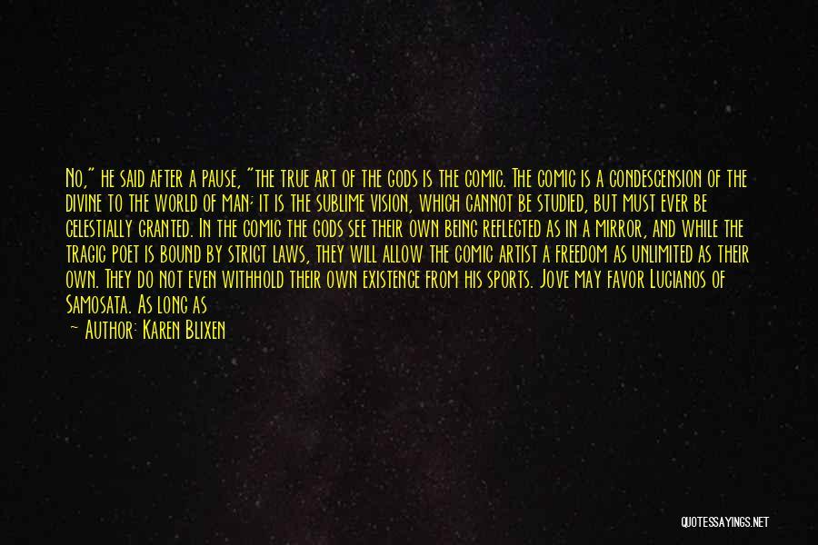 Said No Man Ever Quotes By Karen Blixen