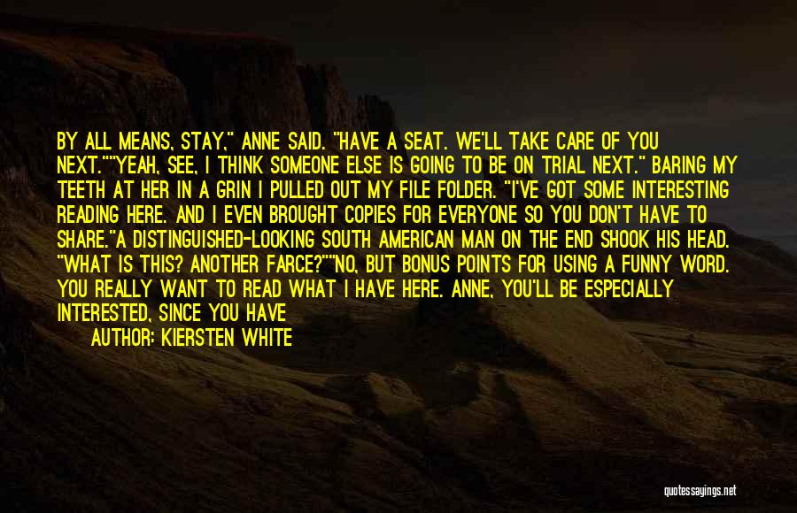 Said No Man Ever Quotes By Kiersten White