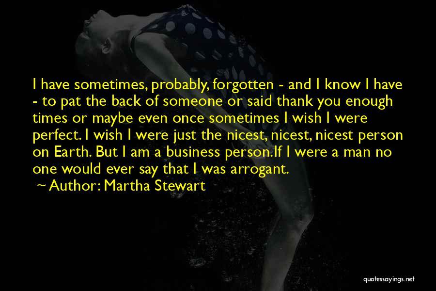 Said No Man Ever Quotes By Martha Stewart