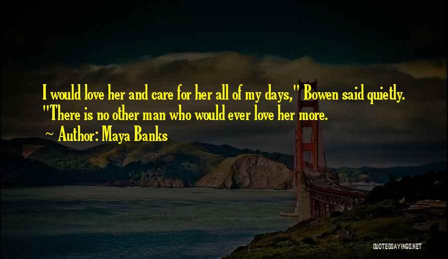 Said No Man Ever Quotes By Maya Banks