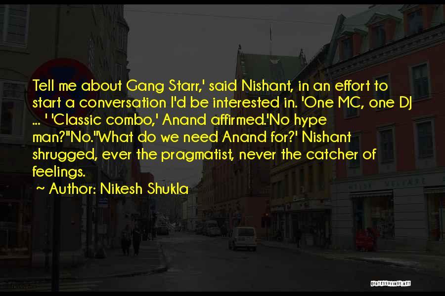 Said No Man Ever Quotes By Nikesh Shukla