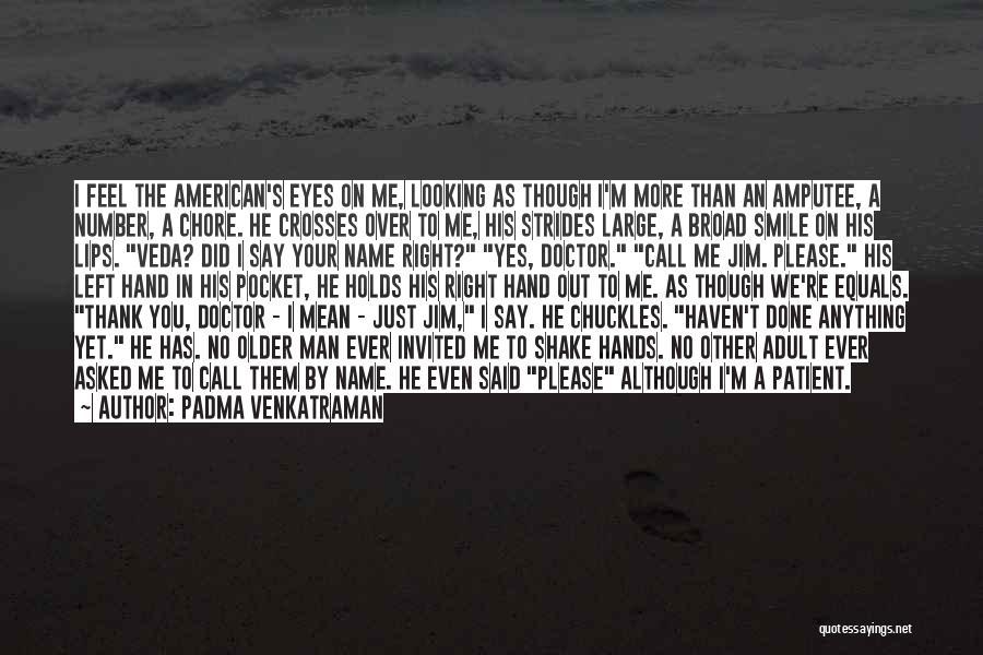 Said No Man Ever Quotes By Padma Venkatraman