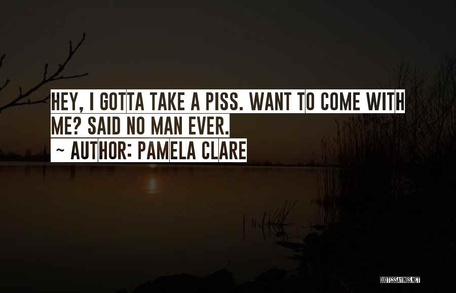 Said No Man Ever Quotes By Pamela Clare