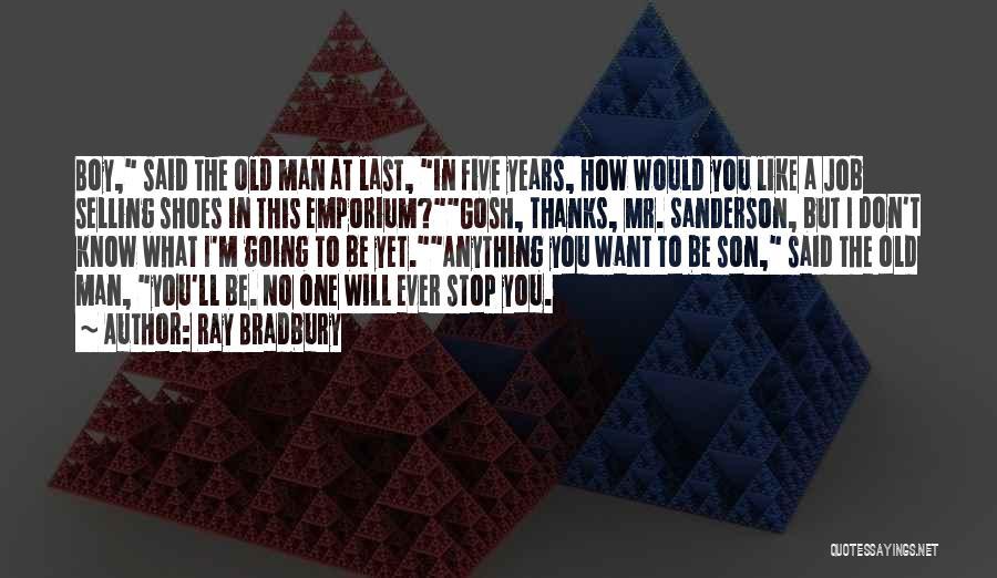 Said No Man Ever Quotes By Ray Bradbury