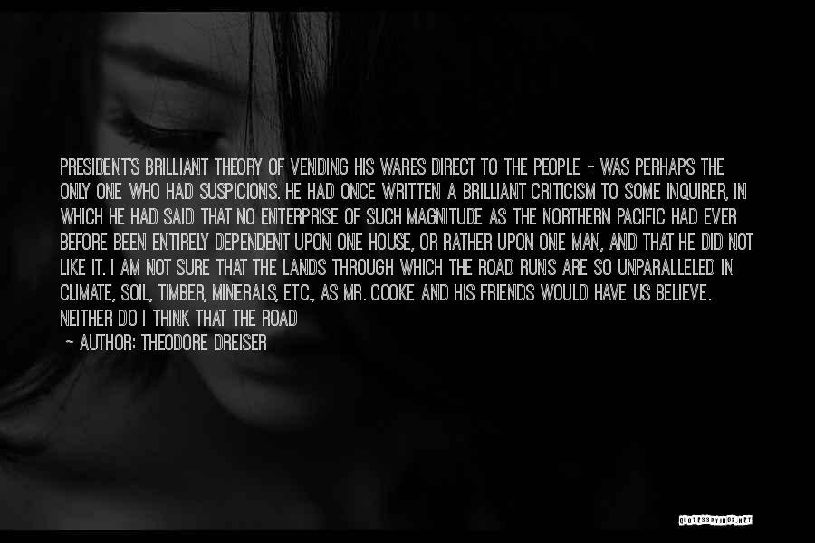 Said No Man Ever Quotes By Theodore Dreiser
