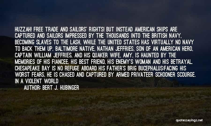 Sailors Navy Quotes By Bert J. Hubinger